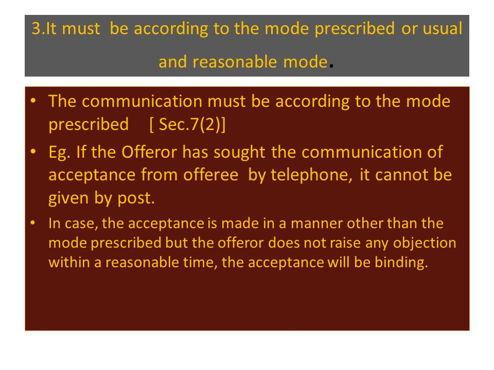 The communication must be according to the mode prescribed [ Sec.7(2)]